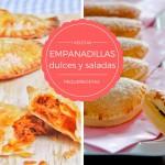 7 recetas de empanadillas saladas y dulces