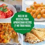 Más de 60 recetas de aprovechamiento (para no tirar comida)
